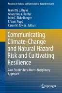 Communicating Climate-Change and Natural Hazard Risk and Cultivating Resilience
