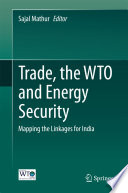 Trade  the WTO and Energy Security