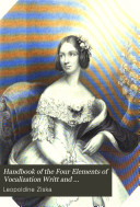 Handbook of the Four Elements of Vocalization Writt and Dedicated to Lady Kerrison