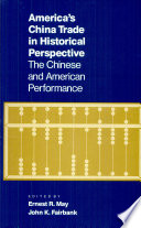America S China Trade In Historical Perspective Book