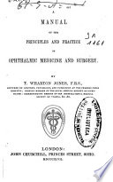 A Manual of the Principles and Practice of Ophthalmic Medicine and Surgery Book