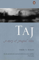 Taj, a Story of Mughal India