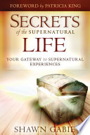 Secrets of the Supernatural Life