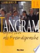 Tangram. Deutsch als Fremdsprache, Lehrerbuch 1A u. 1B.