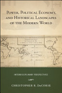 Power  Political Economy  and Historical Landscapes of the Modern World