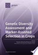 Genetic Diversity Assessment and Marker-Assisted Selection in Crops