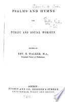 Psalms and Hymns for Public and Social Worship  Edited by Rev  E  Walker Book