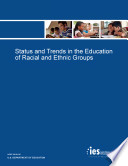 Status and Trends in the Education of Racial and Ethnic Groups (2010)