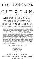 Dictionnaire Du Citoyen, Ou Abregé Historique, Theorique Et Pratique Du Commerce