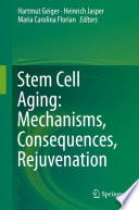 Stem Cell Aging  Mechanisms  Consequences  Rejuvenation Book
