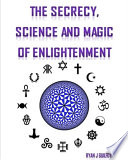 The secrecy science and magic of enlightenment