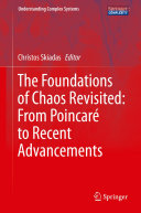 The Foundations of Chaos Revisited: From Poincaré to Recent Advancements