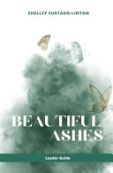 Beautiful Ashes - Leader Guide