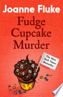 Fudge Cupcake Murder  Hannah Swensen Mysteries  Book 5