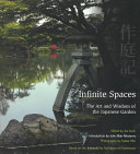 Infinite Spaces; Art and Wisdom of the Japanese Garden, The