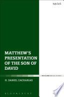 Matthew S Presentation Of The Son Of David