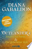 Outlander – Feuer und Stein & Outlander - Die geliehene Zeit