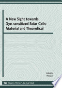 A New Sight towards Dye sensitized Solar Cells  Material and Theoretical