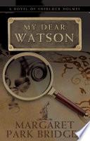 Read Online My Dear Watson For Free