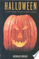 """Halloween: From Pagan Ritual to Party Night"" by Nicholas Rogers"