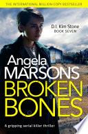 Broken Bones  : A gripping serial killer thriller