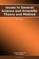 Issues in General Science and Scientific Theory and Method: 2011 Edition