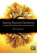 Seeing Beyond Dementia