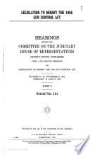 Legislation to Modify the 1968 Gun Control Act