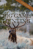 Elmer Keith's Big Game Hunting