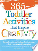 """365 Toddler Activities That Inspire Creativity: Games, Projects, and Pastimes That Encourage a Child's Learning and Imagination"" by Joni Levine"