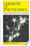 """Chemistry of Pyrotechnics: Basic Principles and Theory"" by John A. Conkling, Chris Mocella"