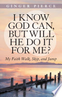 I Know God Can  but Will He Do It for Me  Book