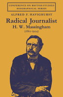 Radical Journalist: H. W. Massingham (1860-1924)