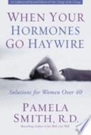 When Your Hormones Go Haywire