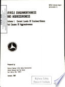Vehicle Crashworthiness and Arggessiveness  Volume I  Current Levels of Crashworthiness and Causes of Aggressiveness