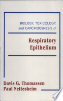 Biology  Toxicology and Carcinogenesis of Respiratory Epithelium Book