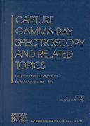 Capture Gamma Ray Spectroscopy And Related Topics