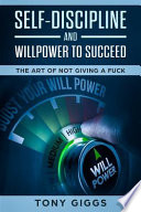 Self-Discipline and Willpower to Succeed