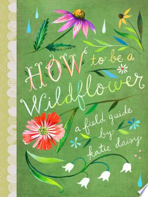 How to Be a Wildflower Free eBooks - Free Pdf Epub Online
