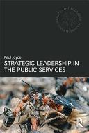 Strategic Leadership in the Public Services