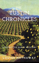 The Tustin Chronicles  A Detective Santy Mystery