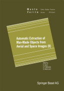 Automatic Extraction of Man-Made Objects from Aerial and Space Images (II) [Pdf/ePub] eBook