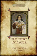 The Story of a Soul  The Autobiography of St Th  r  se of Lisieux