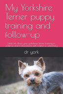 My Yorkshire Terrier Puppy Training and Follow up