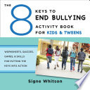 The 8 Keys to End Bullying Activity Book for Kids   Tweens  Worksheets  Quizzes  Games    Skills for Putting the Keys Into Action  8 Keys to Mental Health
