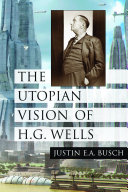The Utopian Vision of H G  Wells