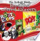 Kellogg Family  Breakfast Cereal Pioneers