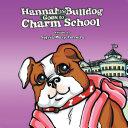 Hannah the Bulldog Goes to Charm School Pdf/ePub eBook