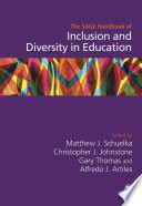 """""""The SAGE Handbook of Inclusion and Diversity in Education"""" by Matthew J. Schuelka, Christopher J. Johnstone, Gary Thomas, Alfredo J. Artiles"""