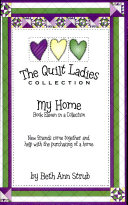 My Home Book Eleven of The Quilt Ladies Collection